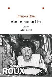 vignette de 'Le bonheur national brut (François Roux)'