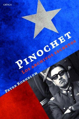 Pinochet. Los Archivos Secretos (Memoria Crítica) por Peter Kornbluh