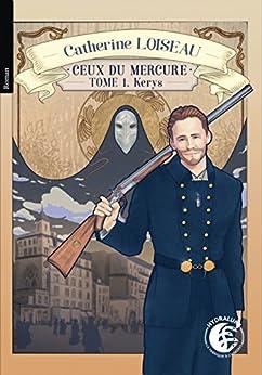Ceux du mercure (Kerys t. 1) par [Loiseau, Catherine]