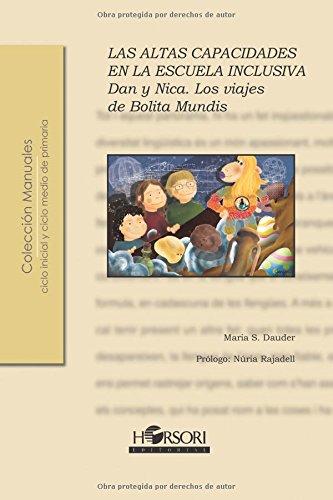 Las altas capacidades en la escuela inclusiva: Dan y Nica. Los viajes de Bolita Mundis. (Colección Manuales) por Maria Sánchez Dauder