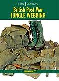 British Post-War Jungle Webbing (Europa Militaria, Band 34)