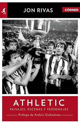 Athletic Club. Héroes, pasajes y personajes (Deportes (corner)) (Spanish Edition)