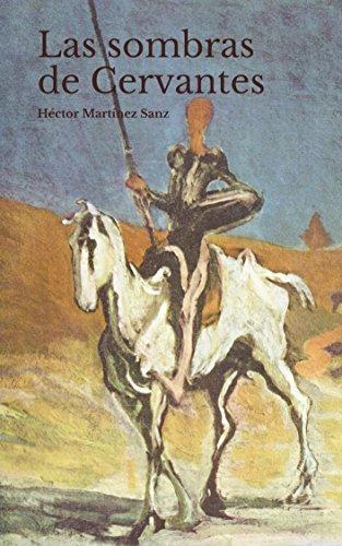 Las Sombras de Cervantes: IV Centernario 1616-2016 eBook: Héctor ...