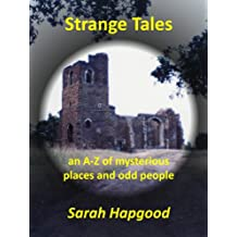 Strange Tales: an A-Z of mysterious places and odd people