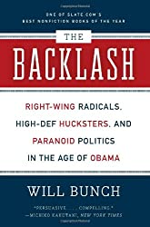 The Backlash: Right-Wing Radicals, High-Def Hucksters, and Paranoid Politics in the Age of Obama (Paperback) - Common