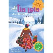 De como tia Lola vino (de visita) a quedarse (The Tia Lola Stories)