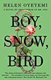 Boy, Snow, Bird by Helen Oyeyemi (3-Mar-2015) Paperback