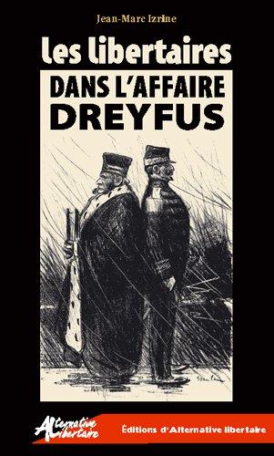 Les libertaires dans l'affaire Dreyfus par Jean-Marc Izrine