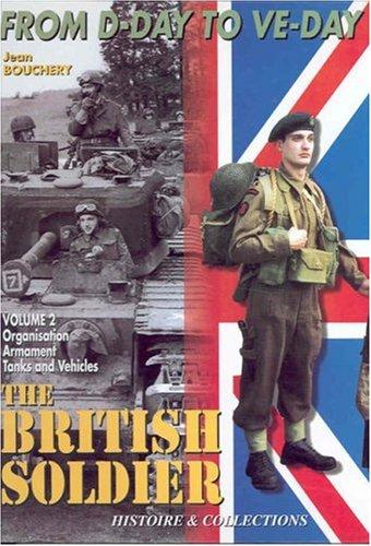 The British Tommy in North-west Europe, 1944-1945 par Jean Bouchery