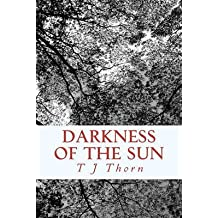 [(Darkness of the Sun)] [By (author) T J Thorn] published on (November, 2009)