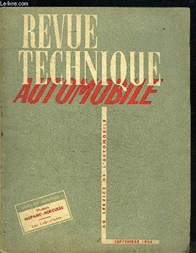 REVUE TECHNIQUE AUTOMOBILE N°101 - SEPTEMBRE 1954 Sommaire : Le nouveau Code la Route - La puissance des moteurs à explosion (suite) - La Carburation : Les solutions Zénith (suite) - Les lubrifiants dans l'automobile - etc...