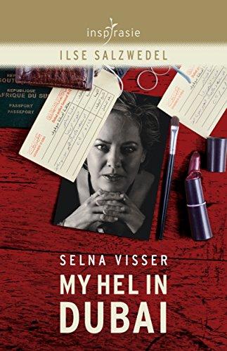 Selna Visser: My hel in Dubai (Afrikaans Edition) por Ilse Salzwedel