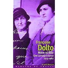 Mère et fille: Une correspondance (1913-1962)