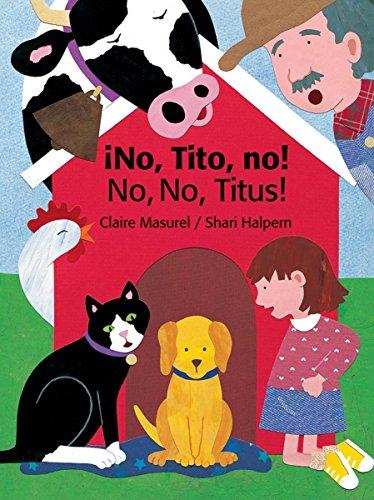 No, Tito, No!/no, No, Titus! (Bilingual) por Claire Masurel