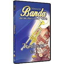 Metodo de Banda: Trompeta, Volume 2: Aprende a Tocar Al Estilo de Banda Ya!