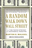 A Random Walk Down Wall Street – The Time–Tested Strategy for Successful Investing 10e