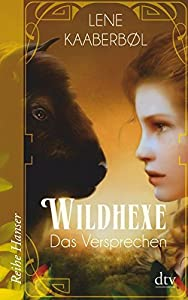 Kaaberbøl, Lene: Wildhexe - Das Versprechen