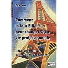 Comment la Tour Eiffel peut changer votre vie professionnelle