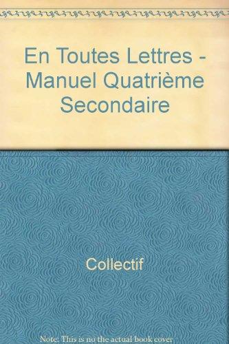 En Toutes Lettres - Manuel Quatrième Secondaire par Collectif