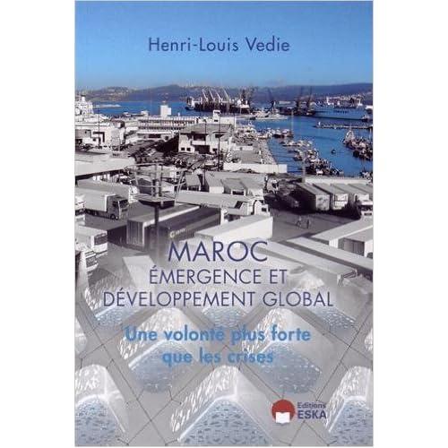 Maroc : émergence et développement global : Une volonté plus forte que les crises de Henri-Louis Védie ( 9 octobre 2014 )