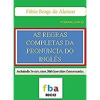 As Regras Completas da Pronúncia do Inglês - Inclui Testes