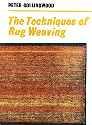 The Techniques of Rug Weaving by Peter Collingwood (1969-01-01)