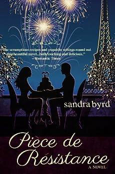 Piece de Resistance: A Novel (French Twist Book 3) (English Edition) par [Byrd, Sandra]