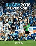 Livre d'or du rugby 2018 de Jean CORMIER