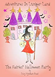 Childrens Books: Adventures In Luniper Land The Fairies Halloween Party (Illustrated)