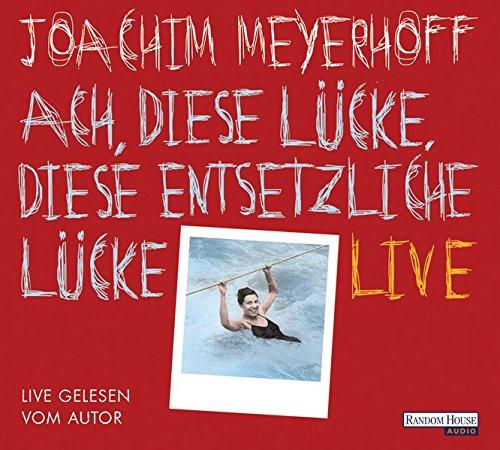 Ach, diese Lücke, diese entsetzliche Lücke. Live das CD von Joachim Meyerhoff - Preise vergleichen & online bestellen