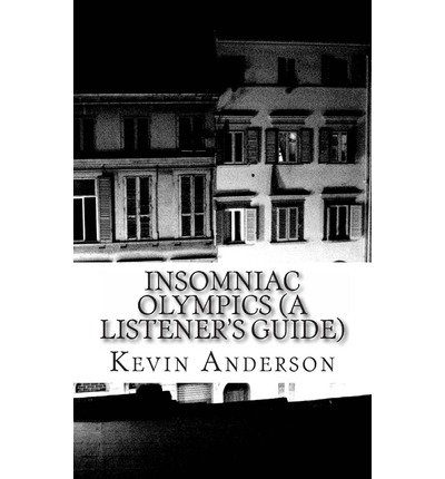 [(Insomniac Olympics (a Listener's Guide))] [Author: Kevin Anderson] published on (February, 2013)