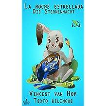 Aprender Alemán - Texto bilingüe - (Español - Alemán)   La noche estrellada - Die Sternennacht