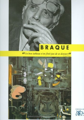 Braque : 1882-1963 par Eryck de Rubercy