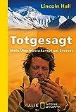 Totgesagt: Mein Überlebenskampf am Everest (National Geographic Taschenbuch, Band 40420)