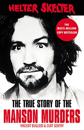 Helter Skelter: The True Story of the Manson Murders por Vincent Bugliosi