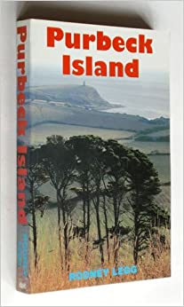 Purbeck Island: The Industrial, Social and Natural History of a Corner of England