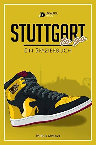 STUTTGART to go: Ein Spazierbuch