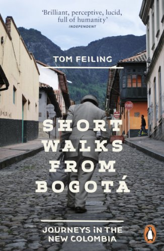 Short Walks from Bogotá: Journeys in the new Colombia (English Edition)