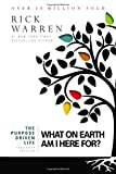 The Purpose Driven Life: What on Earth Am I Here For?