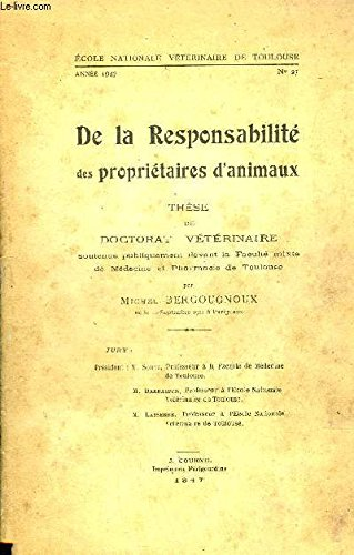 DE LA RESPONSABILITE DES PROPRIETAIRES D'ANIMAUX - THESE DE DOCTORAT VETERINAIRE - ECOLE NATIONALE VETERINAIRE DE TOULOUSE ANNEE 1947 N°27.