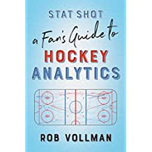 Stat Shot: A Fan's Guide to Hockey Analytics (English Edition)