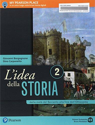L'idea della storia. Per le Scuole superiori. Con e-book. Con espansione online: 2