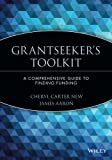 Grantseeker's Toolkit: A Comprehensive Guide to Finding Funding by Cheryl Carter New (1998-09-07)
