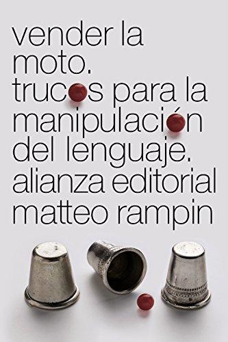 Vender la moto: Trucos de la manipulación del lenguaje (El Libro De Bolsillo - Ciencias Sociales) por Matteo Rampin