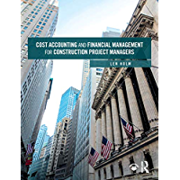 Cost Accounting and Financial Management for Construction Project Managers (English Edition)
