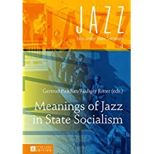 Meanings of Jazz in State Socialism