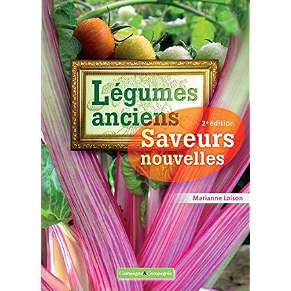 Légumes anciens saveurs nouvelles (Cuisine et jardin)