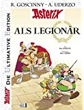 Die ultimative Asterix Edition 10: Asterix als Legionär (Asterix Die Ultimative Edition, Band 10)