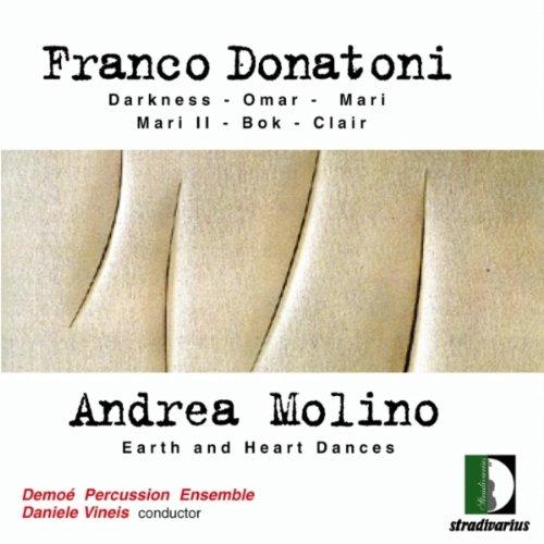 Franco Donatoni: Darkness, Omar, Mari, Mari II, Bok, Clair - Andrea Molino: Earth and Heart Dances