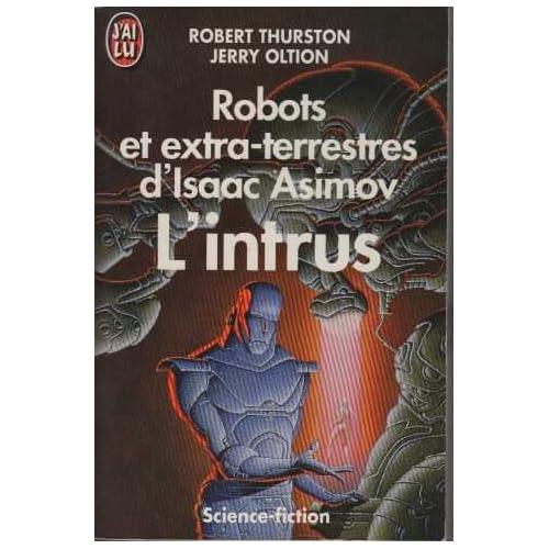 Robots et extra-terrestres d'Isaac Asimov : L'intrus + L'alliance